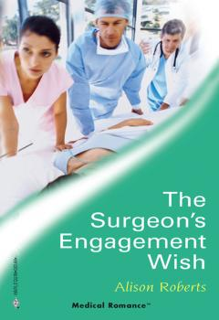Читать The Surgeon's Engagement Wish - Alison Roberts