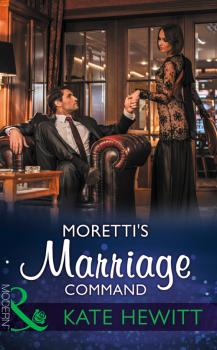 Читать Moretti's Marriage Command - Kate  Hewitt