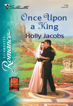 Читать Once Upon a King - Holly  Jacobs