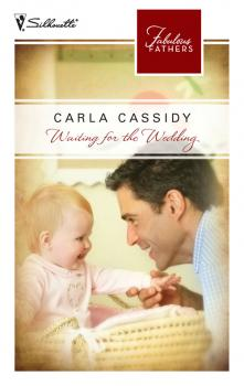 Читать Waiting for the Wedding - Carla  Cassidy
