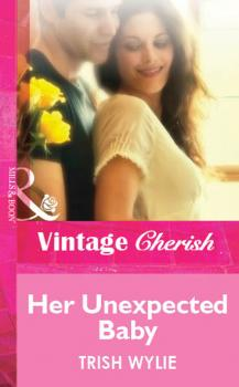 Читать Her Unexpected Baby - Trish Wylie