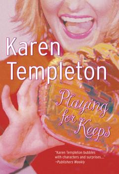 Читать Playing For Keeps - Karen Templeton