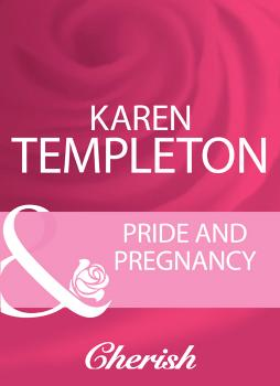 Читать Pride And Pregnancy - Karen Templeton