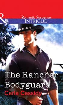 Читать The Rancher Bodyguard - Carla  Cassidy