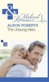 Читать The Unsung Hero - Alison Roberts