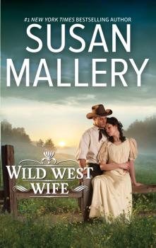 Читать Wild West Wife - Susan  Mallery