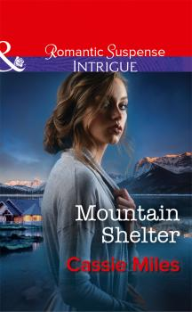 Читать Mountain Shelter - Cassie  Miles
