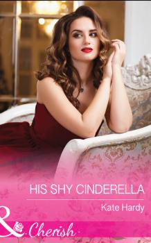 Читать His Shy Cinderella - Kate Hardy