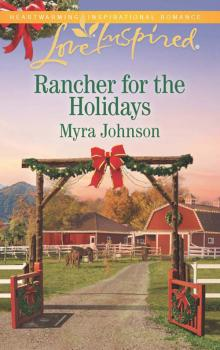 Читать Rancher For The Holidays - Myra  Johnson