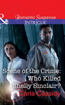 Читать Scene Of The Crime: Who Killed Shelly Sinclair? - Carla  Cassidy