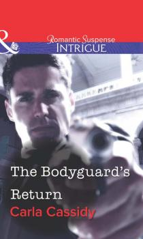 Читать The Bodyguard's Return - Carla  Cassidy