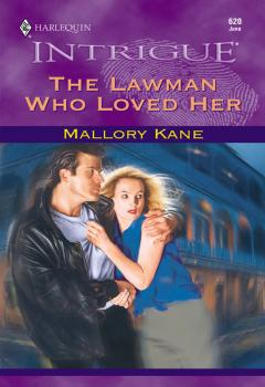 Читать The Lawman Who Loved Her - Mallory  Kane
