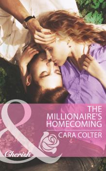 Читать The Millionaire's Homecoming - Cara  Colter