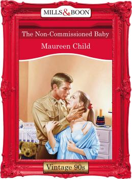Читать The Non-Commissioned Baby - Maureen Child