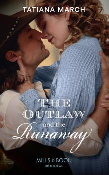 Читать The Outlaw And The Runaway - Tatiana  March
