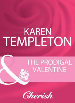 Читать The Prodigal Valentine - Karen Templeton