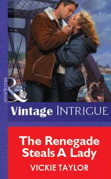 Читать The Renegade Steals A Lady - Vickie  Taylor