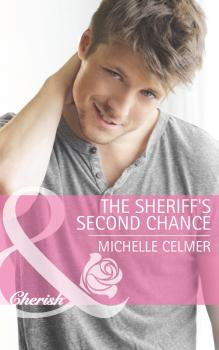 Читать The Sheriff's Second Chance - Michelle  Celmer