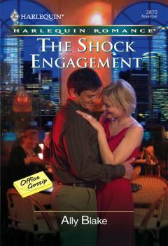 Читать The Shock Engagement - Ally  Blake