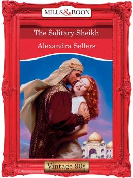 Читать The Solitary Sheikh - ALEXANDRA  SELLERS
