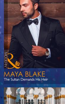 Читать The Sultan Demands His Heir - Maya  Blake