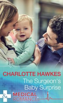 Читать The Surgeon's Baby Surprise - Charlotte  Hawkes