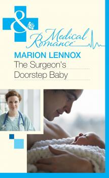 Читать The Surgeon's Doorstep Baby - Marion  Lennox