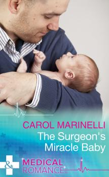 Читать The Surgeon's Miracle Baby - Carol  Marinelli