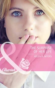 Читать The Surprise of Her Life - Helen Myers R.