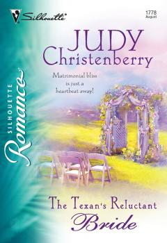 Читать The Texan's Reluctant Bride - Judy  Christenberry
