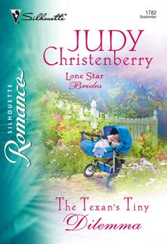 Читать The Texan's Tiny Dilemma - Judy  Christenberry