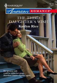 Читать The Third Daughter's Wish - Kaitlyn  Rice