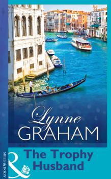 Читать The Trophy Husband - LYNNE  GRAHAM
