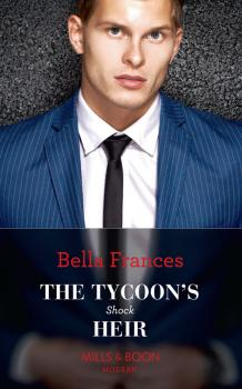 Читать The Tycoon's Shock Heir - Bella Frances