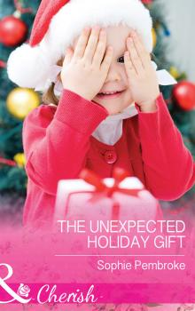Читать The Unexpected Holiday Gift - Sophie  Pembroke