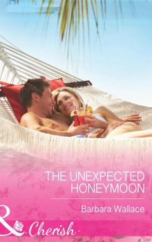 Читать The Unexpected Honeymoon - Barbara  Wallace