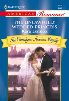 Читать The Unlawfully Wedded Princess - Kara  Lennox