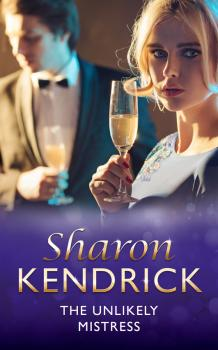 Читать The Unlikely Mistress - Sharon Kendrick