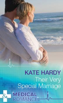 Читать Their Very Special Marriage - Kate Hardy