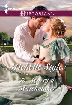 Читать To Marry a Matchmaker - Michelle  Styles