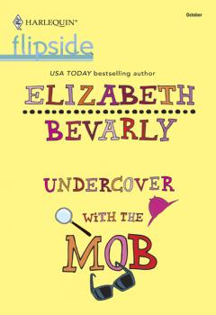 Читать Undercover with the Mob - Elizabeth Bevarly