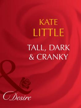 Читать Tall, Dark and Cranky - Kate  Little