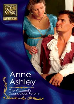 Читать The Viscount's Scandalous Return - ANNE  ASHLEY
