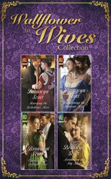 Читать The Wallflowers To Wives Collection - Bronwyn Scott