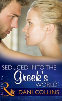 Читать Seduced into the Greek's World - Dani  Collins