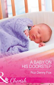 Читать A Baby On His Doorstep - Roz Fox Denny