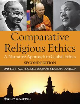 Читать Comparative Religious Ethics. A Narrative Approach to Global Ethics - Dell  deChant