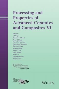 Читать Processing and Properties of Advanced Ceramics and Composites VI. Ceramic Transactions, Volume 249 - Kathy  Lu