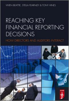 Читать Reaching Key Financial Reporting Decisions. How Directors and Auditors Interact - Tony  Hines