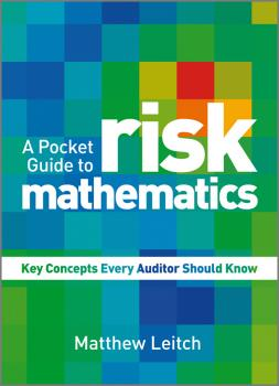 Читать A Pocket Guide to Risk Mathematics. Key Concepts Every Auditor Should Know - Matthew  Leitch